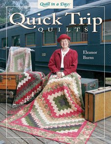 Quick Trip Quilts Book Eleanor Burns Quilt in a Day Book