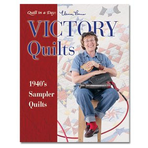 Quilt in a Day Eleanor Burns Pattern Book and 12'' block pack Victory Quilts 1940's Sampler Quilts