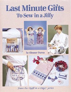 Last minute gifts to sew in a jiffy (Quilt in a Day series)