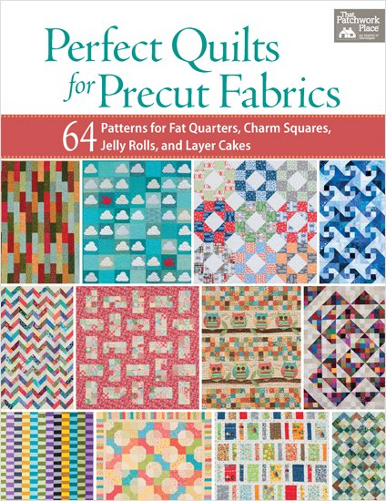 Perfect Quilts for Precut Fabrics - Softcover That Patchwork Place