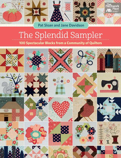 Book The Splendid Sampler by Pat Sloan & Jane Davidson - 100 Spectacular Blocks from Community of Quilters
