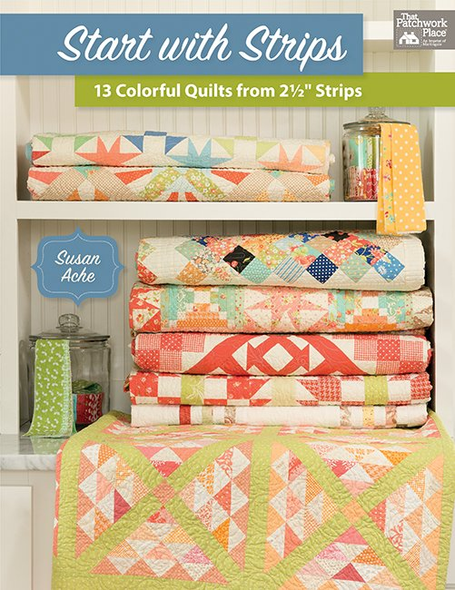 Book Start with Strips 13 Colorful Quilts from 2 1/2 Strips