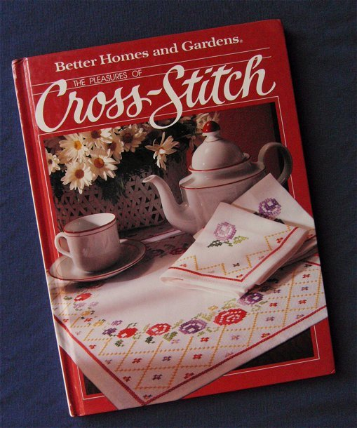 The Pleasures of Cross-Stitch from 1984 Better Homes and Gardens