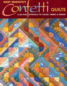 Confetti Quilts A No-fuss Approach to Color Fabric & Design Quilt Book by Mary Mashuta
