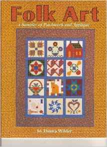 Folk Art a Sampler of Patchwork and Applique