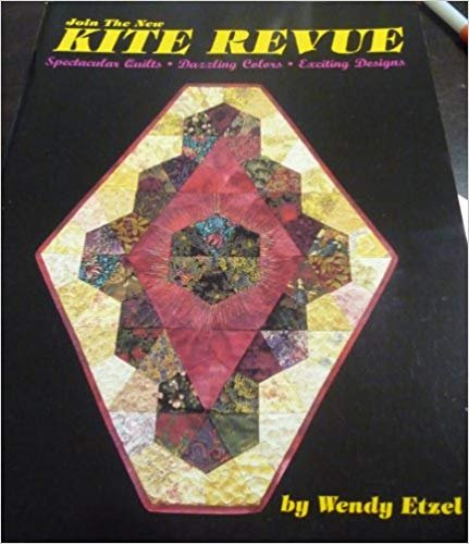 Wendy Etzel - Join The New Kite Revue Spectacular Quilts