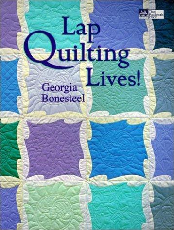 Lap Quilting Lives with Georgia Bonesteel