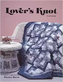Quilt In a Day Lover's Knot Third Edition by Eleanor Burns