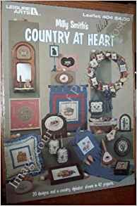 Books Milly Smith's Country At Heart (Leisure Arts Leaflet #404) Paperback – 1985