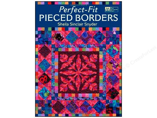 THAT PATCHWORK PLACE QUILT BOOK Perfect Fit Pieced Borders by Sheila Sinclair Snyder B1086