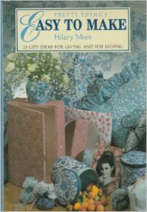 Book Pretty Things Easy To Make by Hilary More Guild America Books