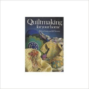 Quiltmaking For Your Home Hardcover – 1974 by Eileen Gonin (Author) Jill Newton