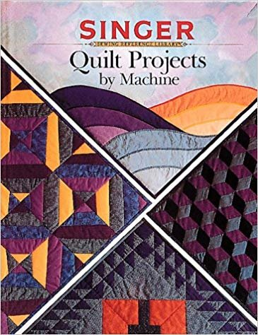 Book Quilt Projects by Machine (Singer Sewing Reference Library) Paperback – 1992