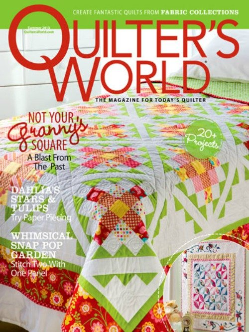 Magazine Quilter's World: The Magazine for Today's Quilter Summer 2013 Volume 35 Issue 3