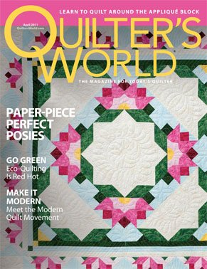 Magazine Quilter's World The Magazine for Today's Quilter April 2011 Volume 33 Issue 2
