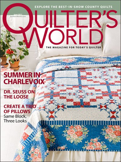 Quilter's World: The Magazine For Today's Quilter June 2011 Volume 33 Issue 3