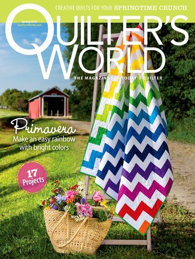 Quilter's World The Magazine For Today's Quilter Volume 39 Issue 1 Spring 2017