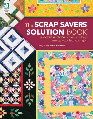 The Scrap Savers Solution Book Pattern Book House of White Birches