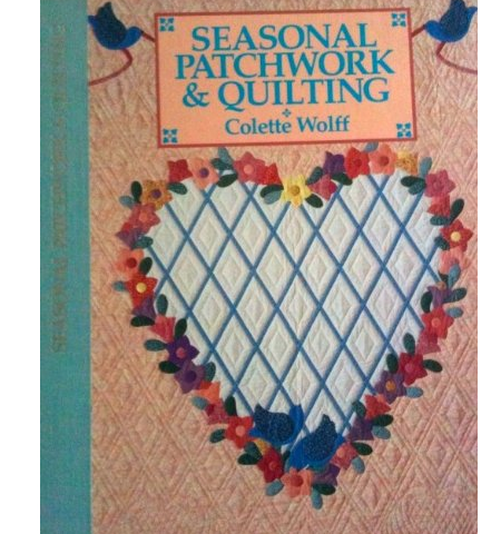 Seasonal Patchwork & Quilting - Colette Wolf - Meredith Press