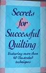Secrets for Successful Quilting: Featuring more than 60 illustrated techniques
