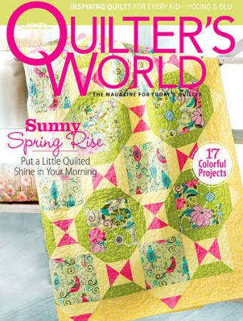 Quilter's World The Magazine For Today's Quilter Volume 38 Issue 1 Spring 2016