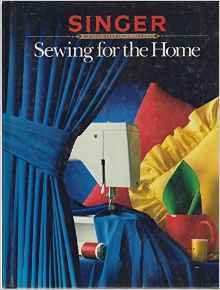 Singer Sewing Reference Library Sewing For The Home