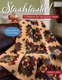 Stashtastic 12 Patterns for Fat-Quarter Quilts by The Patchwork Place