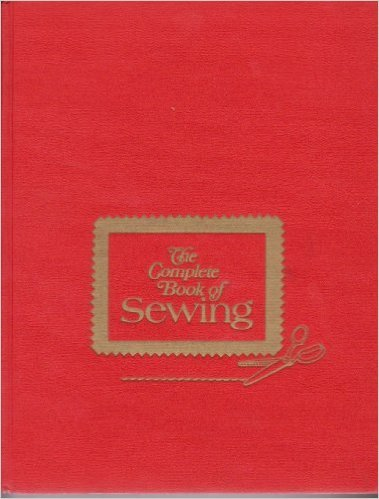 The Complete Book of Sewing 1972 Greystone Corp Hardcover