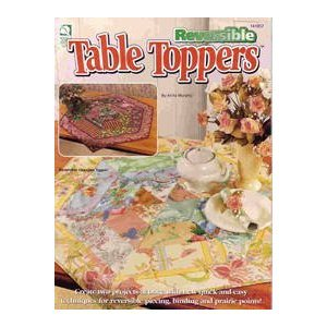Reversible Table Toppers: Create Two Projects at Once With New Quick-and-Easy Techniques for Reversible Piecing Binding and Prairie Points! (141057) [Paperback]