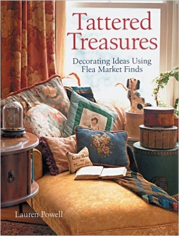 Tattered Treasures: Decorating Ideas Using Flea Market Finds Paperback