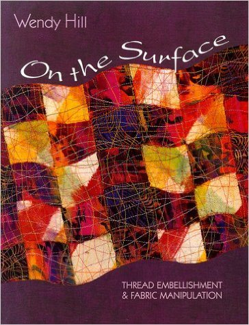 On the Surface: Thread Embellishment & Fabric Manipulation Paperback