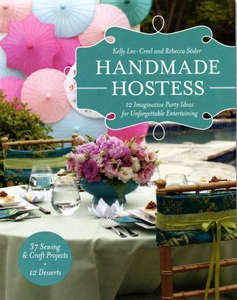 Handmade Hostess by Kelly Lee-Creel and Rebecca Soder, 10871