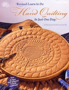 Learn to Do Hand Quilting In Just One day (updated) by Nancy Brenan Daniel - 50995