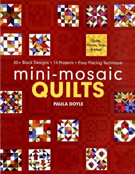 Mini - Mosaic Quilts by Paula Doyle - 10854