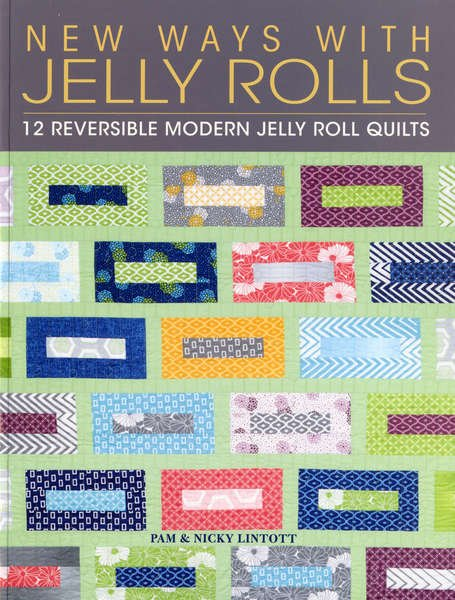 New Ways with Jelly Rolls Pattern Book by Pam & Nicky Lintott - 9781446304761