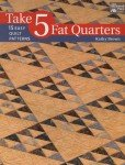 Take Five Fat Quarters by Kathy Brown; B1251,  That Patchwork Place