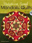 Magnificent Spiral Mandala Quilts by RaNae Merrill, Z5818