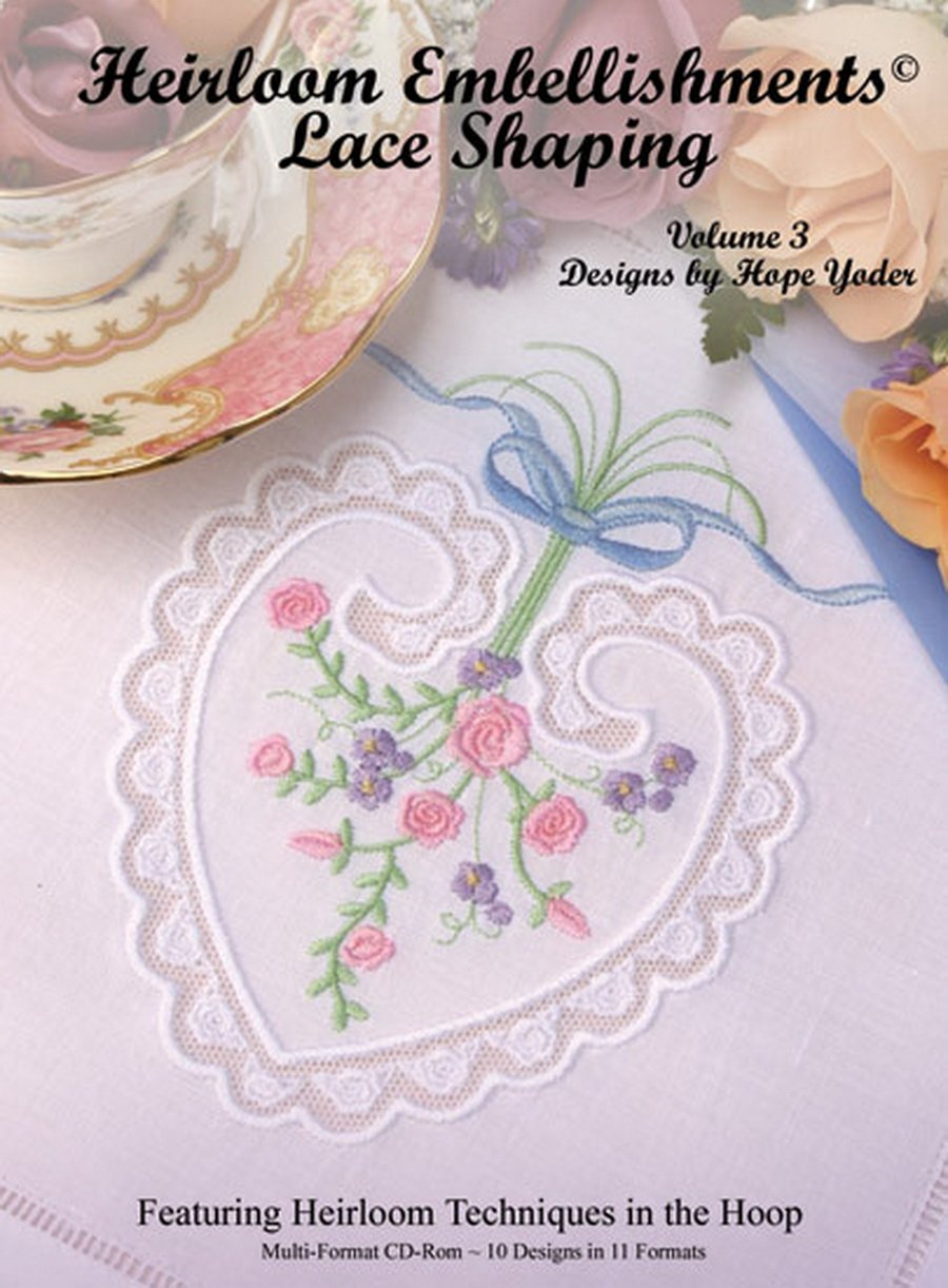 Heirloom Embellishments Lace Shaping, Volume 3 (embroidery CD) by Hope Yoder