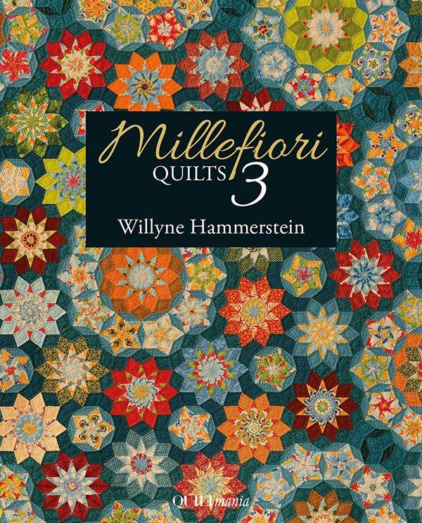 MILLEFIORI QUILTS 3 - QUILTMANIA