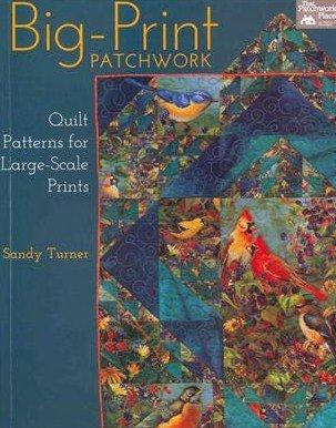 BIG-PRINT PATCHWORK - SANDY TURNER - THAT PATCHWORK PLACE