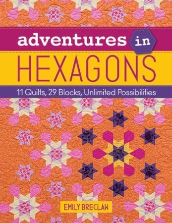 ADVENTURES IN HEXAGONS - C&T PUBLISHING