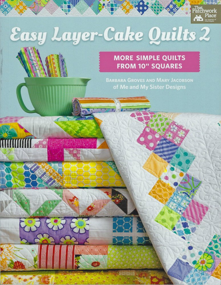 Easy Layer Cake Quilts 2 by Barbara Groves and Mary Jacobson