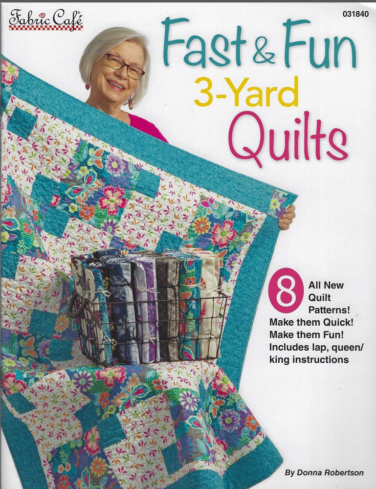 Fast & Fun 3-Yard Quilts by Donna Robertson