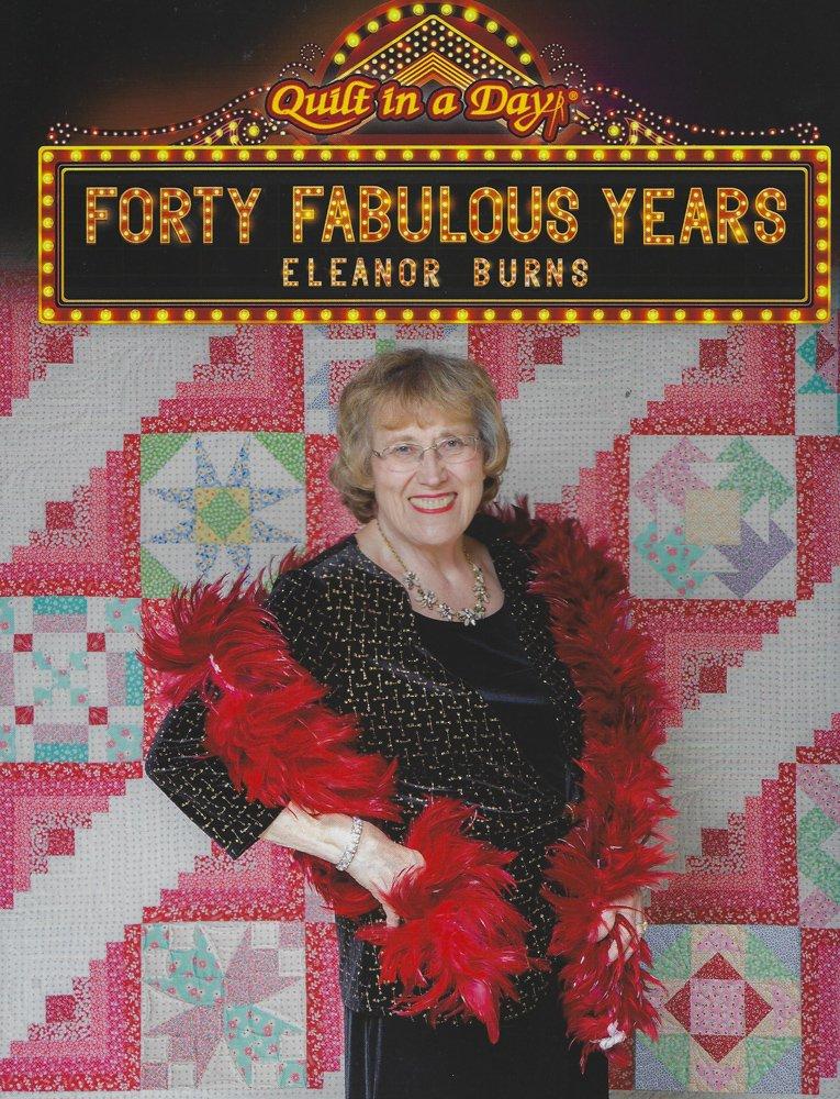 Forty Fabulous Years - Eleanor Burns