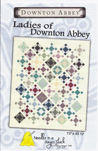 Ladies Of Downton Abbey Quilt Pattern From Needle In A Haystack