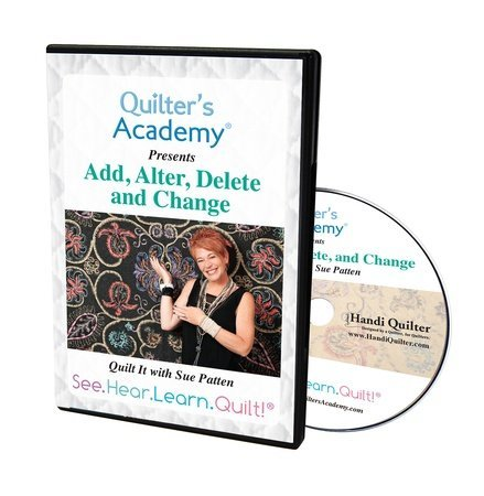 SOFT- Quilter's Academy DVD Add Alter Delete and Change With Sue Patton