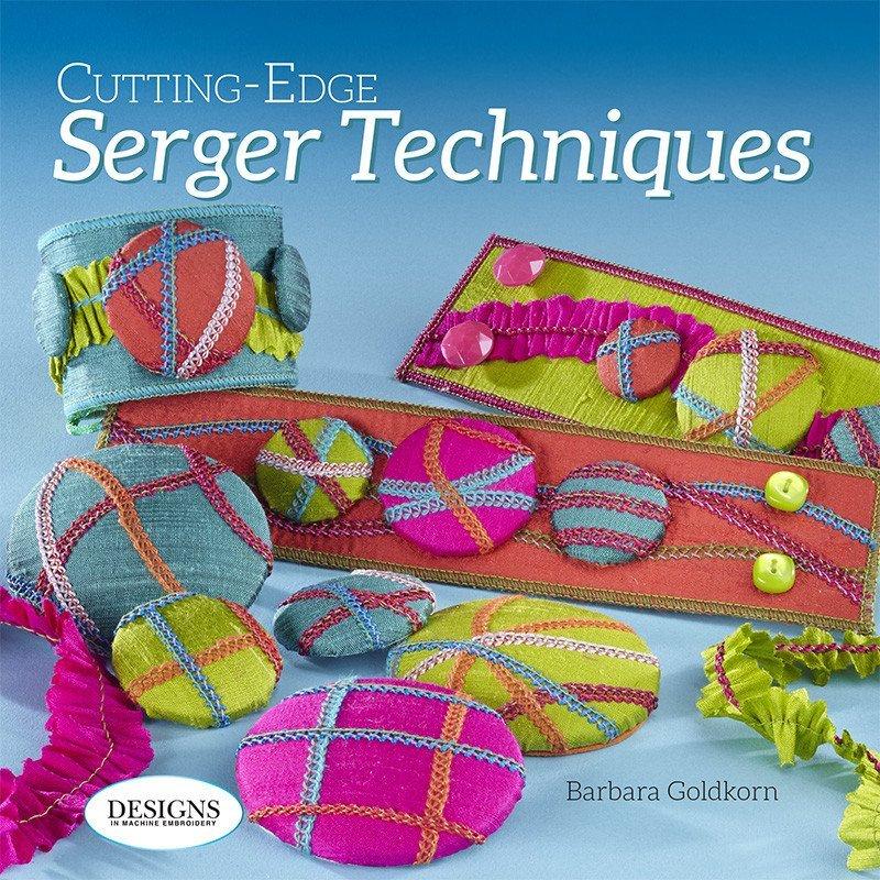 Cutting-Edge Serger Techniques BK00123