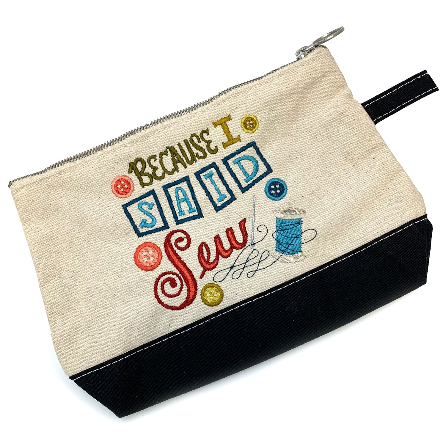 Embroidered Zip Pouch Black Because I Said Sew