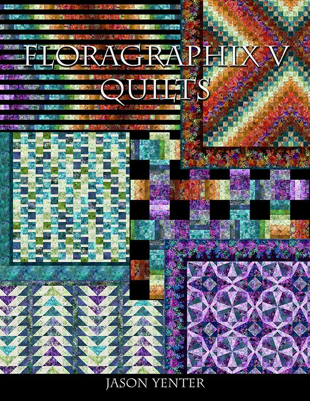 FloragraphixV Quilt Book by Jason Yenter