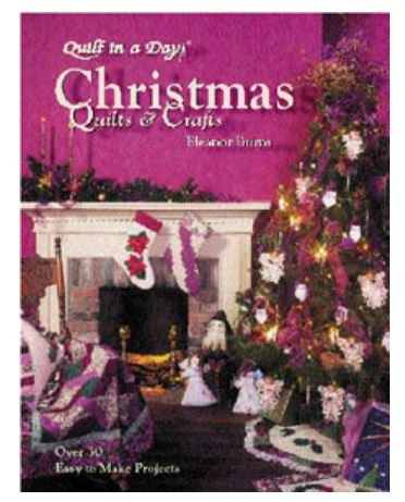 1034QD Quilt In A Day Eleanor Burns Christmas Quilts and Crafts Book